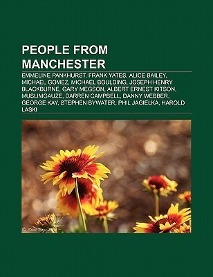 People from Manchester: Emmeline Pankhurst, Morrissey, Mike Atherton, Frank Yates, Johnny Marr, Alice Bailey, Michael Gomez, Michael Boulding