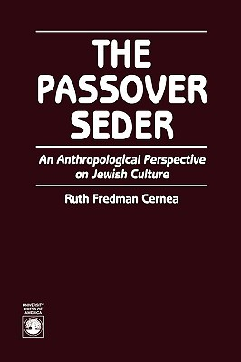 The Passover Seder by Ruth Fredman Cernea