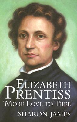 Elizabeth Prentiss by Sharon James