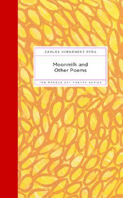 Moonmilk and Other Poems