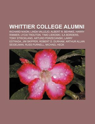 Whittier College Alumni: Richard Nixon, Linda Vallejo, Albert R. Behnke, Harry Rimmer, Lycia Trouton, Timo Liekoski, Ila Borders