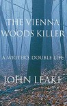 The Vienna Woods Killer: A Writer's Double Life