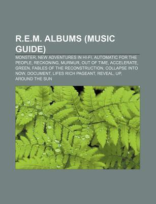 R.e.m. Albums: New Adventures in Hi-Fi, Monster, Reckoning, Automatic for the People, Out of Time, Murmur, Accelerate, Green, Document