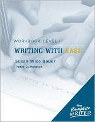 Writing with Ease by Susan Wise Bauer
