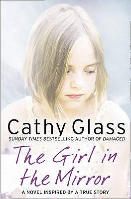 The Girl in the Mirror by Cathy Glass