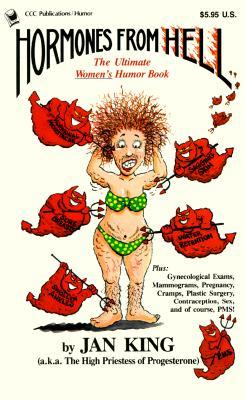 Hormones from Hell: The Ultimate Womens Humor Book