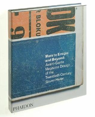 Merz to Emigre and Beyond by Steven Heller