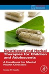 Nutritional and Herbal Therapies for Children and Adolescents: A Handbook for Mental Health Clinicians