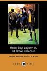 Radio Boys Loyalty; Or, Bill Brown Listens In