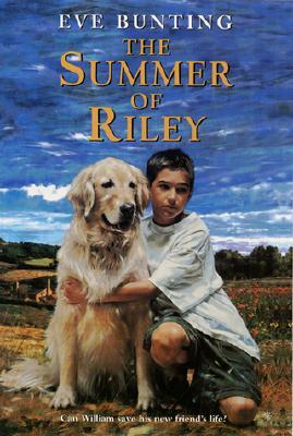 The Summer of Riley by Eve Bunting