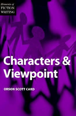 Characters And Viewpoint Elements Of Fiction Writing