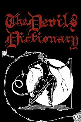 The Devil's Dictionary: Cool Collector's Edition Printed In Modern Gothic Calligraphy Fonts