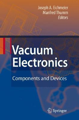 Vacuum Electronics: Components And Devices