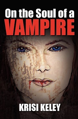 On the Soul of a Vampire by Krisi Keley