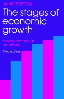 The Stages of Economic Growth by Walt Rostow