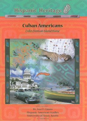 Cuban Americans: Exiles From An Island Home