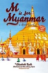 M is for Myanmar