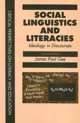 Social Linguistics and Literacies: Ideology in Discourses
