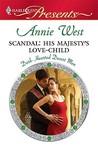 Scandal: His Majesty's Love-Child (Dark-Hearted Desert Men #4)