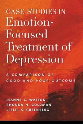 Case Studies in Emotion-Focused Treatment of Depression: A Comparison of Good and Poor Outcome