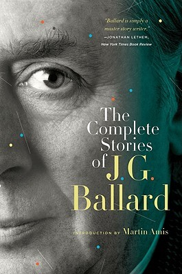 The Complete Stories of J. G. Ballard by J.G. Ballard