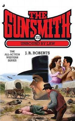 Unbound by Law (The Gunsmith, #352)