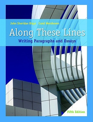 Along These Lines: Writing Paragraphs and Essays EPUB FB2 978-0205649297 por John Sheridan Biays