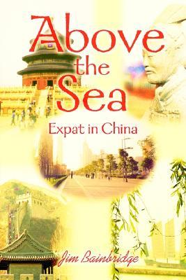 Above the Sea: Expat in China