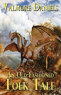 An Old-Fashioned Folk Tale by Valmore Daniels