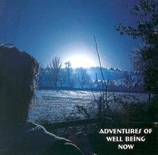 Adventures of Well Being Now