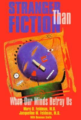 Stranger Than Fiction: When Our Minds Betray Us