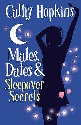 Mates, Dates And Sleepover Secrets by Cathy Hopkins