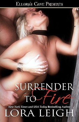 Surrender To Fire by Lora Leigh