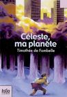 Céleste, ma planète by Timothée de Fombelle