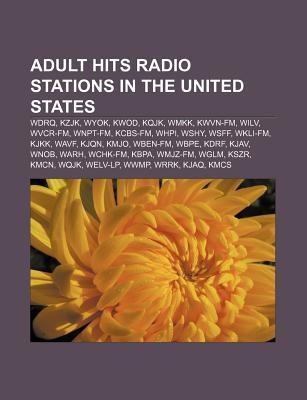 Adult Hits Radio Stations in the United States: Wdrq, Kzjk, Wyok, Kwod, Kqjk, Wmkk, Kwvn-FM, Wilv, Wvcr-FM, Wnpt-FM, Kcbs-FM, Whpi, Wshy, Wsff