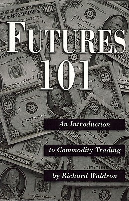 Futures 101: An Introduction to Commodity Trading
