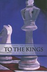 Going the Distance: To the Kings: The Story of the National Chess League