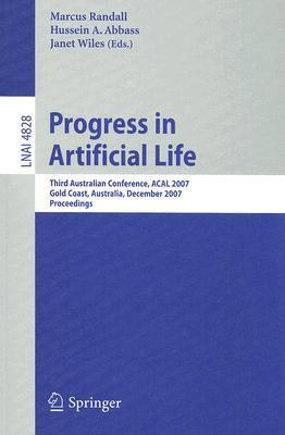 Progress in Artificial Life: Third Australian Conference, ACAL 2007 Gold Coast, Australia, December 4-6, 2007 Proceedings