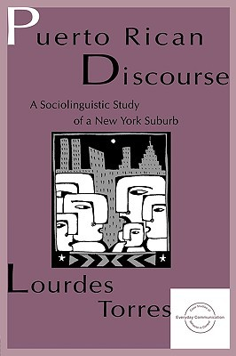 Puerto Rican Discourse: A Sociolinguistic Study of a New York Suburb