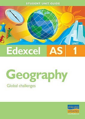 Edexcel AS Geography: Unit 1: Global Challenges