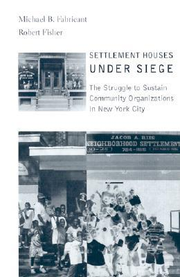 Settlement Houses Under Siege: The Struggle to Sustain Community Organizations in New York City