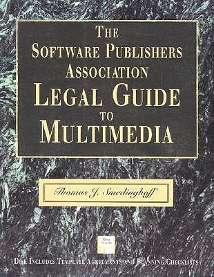 The Software Publishers Association Legal Guide to Multimedia