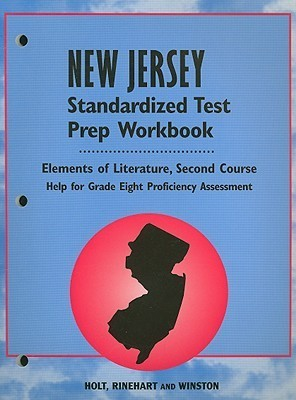 New Jersey Elements of Literature Standardized Test Prep Workbook, Second Course: Help for Grade Eight Proficiency Assessment