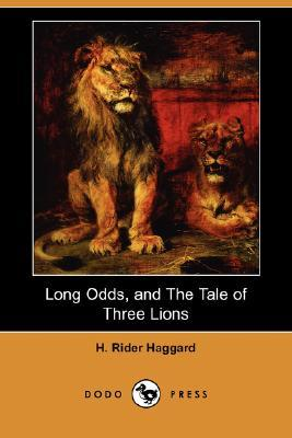 Long Odds, and the Tale of Three Lions