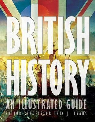 british-history-an-illustrated-guide-illustrated-guides
