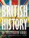 British History An Illustrated Guide (Illustrated Guides)