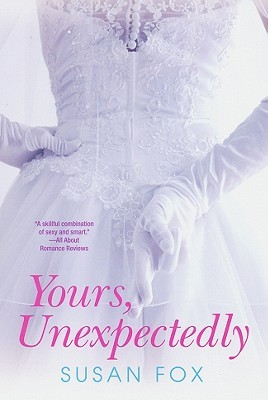 Yours, Unexpectedly by Susan  Fox