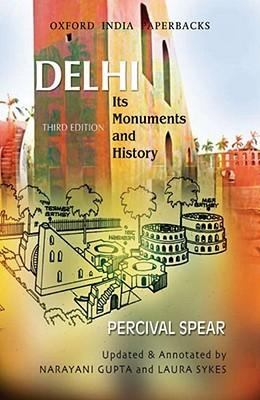 Delhi: Its Monuments and History