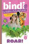 Roar! (Bindi Wildlife Adventures, #6)