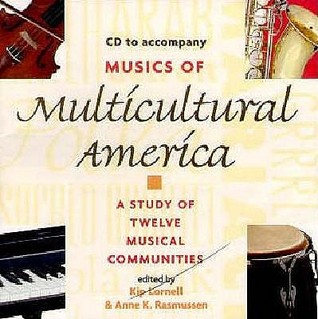 Musics Of Multicultural America: A Study Of Twelve Musical Communities
